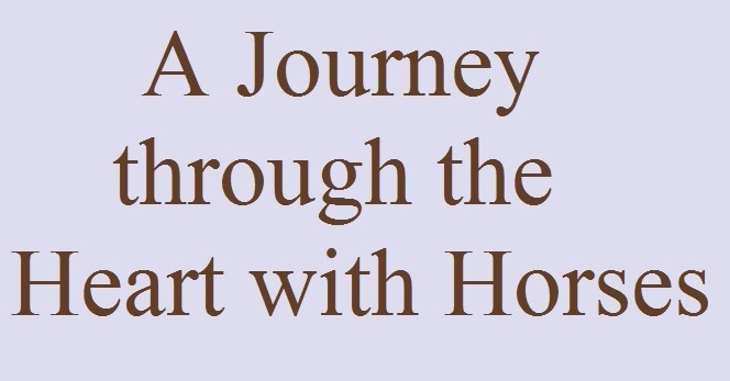 A Journey through the Heart with Horses