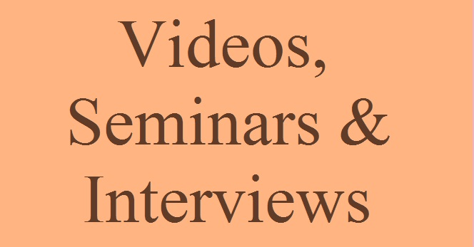 Videos, Seminars & Interviews